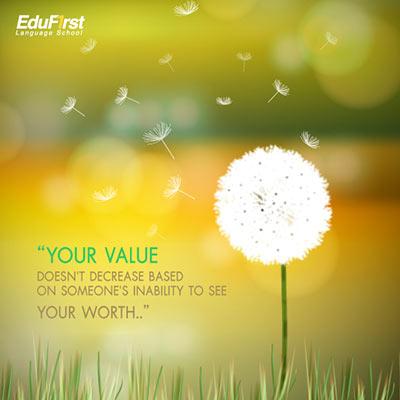 คําคมอังกฤษ แปลไทย Your value doesn't decrease based on someone's inability to see your worth. - สอนภาษาอังกฤษ สถาบันภาษาอังกฤษ EduFirst