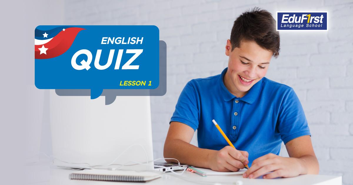 English Quiz (Lesson1) แบบฝึกหัดภาษาอังกฤษ