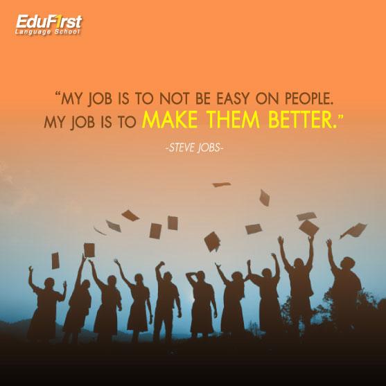 คําคมกําลังใจสั้นๆ  My job is to not be easy on people. My job is to make them better. -  เรียนพิเศษภาษาอังกฤษ โรงเรียน เอ็ด ดู เฟิร์สท์