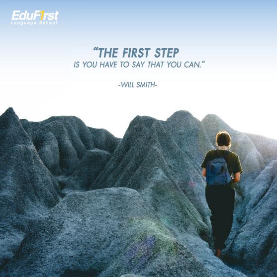 คําคมภาษาอังกฤษ ให้กำลังใจ The first step is you have to say that you can. เรียนอังกฤษออนไลน์ คำคมให้กำลังใจ EduFirst
