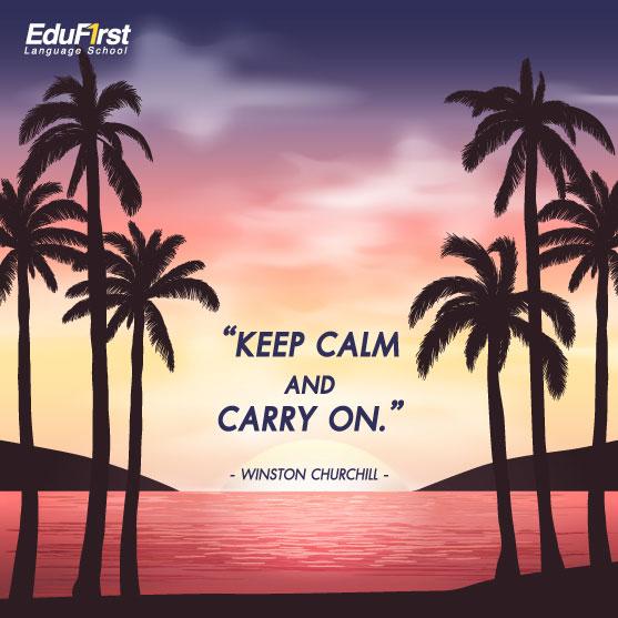 คำคมการให้กำลังใจ Keep calm and carry on. เรียนอังกฤษ online คำคมให้กำลังใจ ภาษาอังกฤษ EduFirst