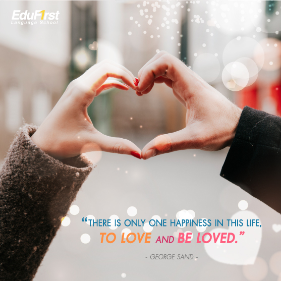 คำคมชีวิต There is only one happiness in this life, to love and be loved. - Life Quotes เรียนภาษาอังกฤษ online รับรองผล สถาบันเรียนภาษาอังกฤษ เอ็ด ดู เฟิร์สท์