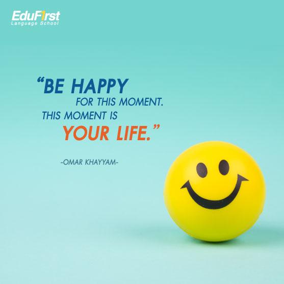 คําคมท้อแท้กับชีวิต Life Quotes -  Be happy for this moment. This moment is your life.  เรียนภาษาอังกฤษ online รับรองผล โรงเรียนสอนภาษาอังกฤษ เอ็ด ดู เฟิร์สท์