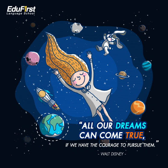 คําคมชีวิตต้องสู้ Life Quotes -  All our dreams can come true, if we have the courage to pursue them.  เรียนภาษาอังกฤษ online กับเจ้าของภาษา สถาบันเรียนภาษาอังกฤษ เอ็ด ดู เฟิร์สท์