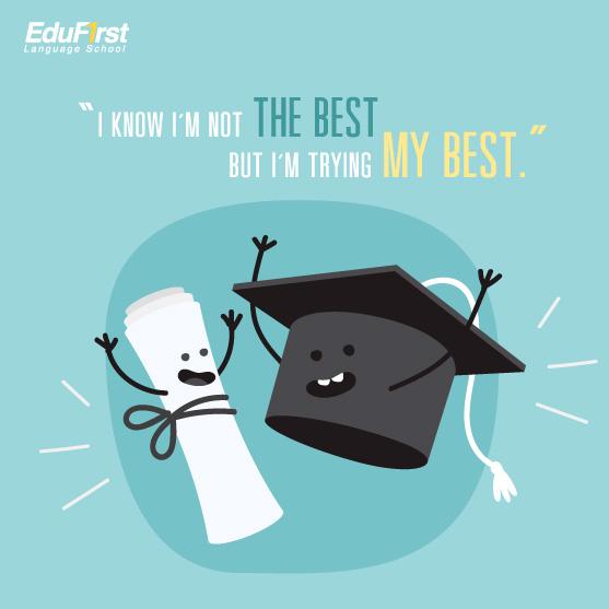คําคมชีวิตความหวังกําลังใจ  I know I'm not the best but I'm trying my best. คำคมชีวิต เรียนภาษาอังกฤษ รับรองผล โรงเรียนสอนภาษาอังกฤษ เอ็ด ดู เฟิร์สท์