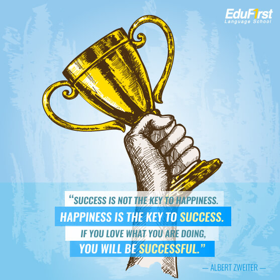 คำคมชีวิต  English Quote - Success is not the key to happiness. Happiness is the key to success. If you love what you are doing, you will be successful. - คําคมชีวิตต้องสู้ เรียนภาษาอังกฤษ คำคมภาษาอังกฤษ โรงเรียนสอนภาษาอังกฤษ EduFirst