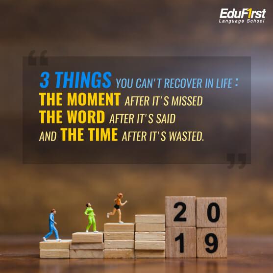 คำคมชีวิตภาษาอังกฤษ  - 3 Things you can't recover in life: The moment after it's missed The word after it's said And the time after it's wasted - เรียนภาษาอังกฤษ รับรองผล โรงเรียนสอนภาษาอังกฤษ EduFirst