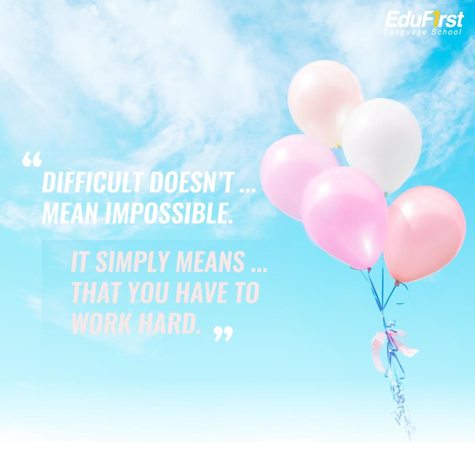 """คําคมภาษาอังกฤษ แปลไทย """"Difficult doesn't mean impossible. It simply means that you have to work hard.""""  ประโยคให้กําลังใจตัวเองภาษาอังกฤษ เรียนภาษาอังกฤษ จาก Quote สถาบันติวภาษาอังกฤษ EduFirst"""