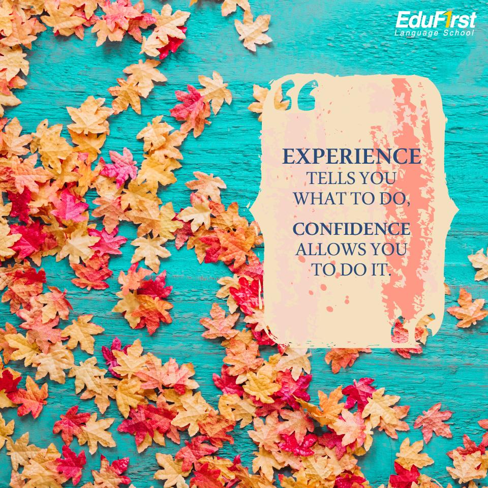 """คำคมภาษาอังกฤษดีๆ เรียนภาษาอังกฤษ จากคำคม """"Experience tells you what to do, Confidence allows you to do it."""""""