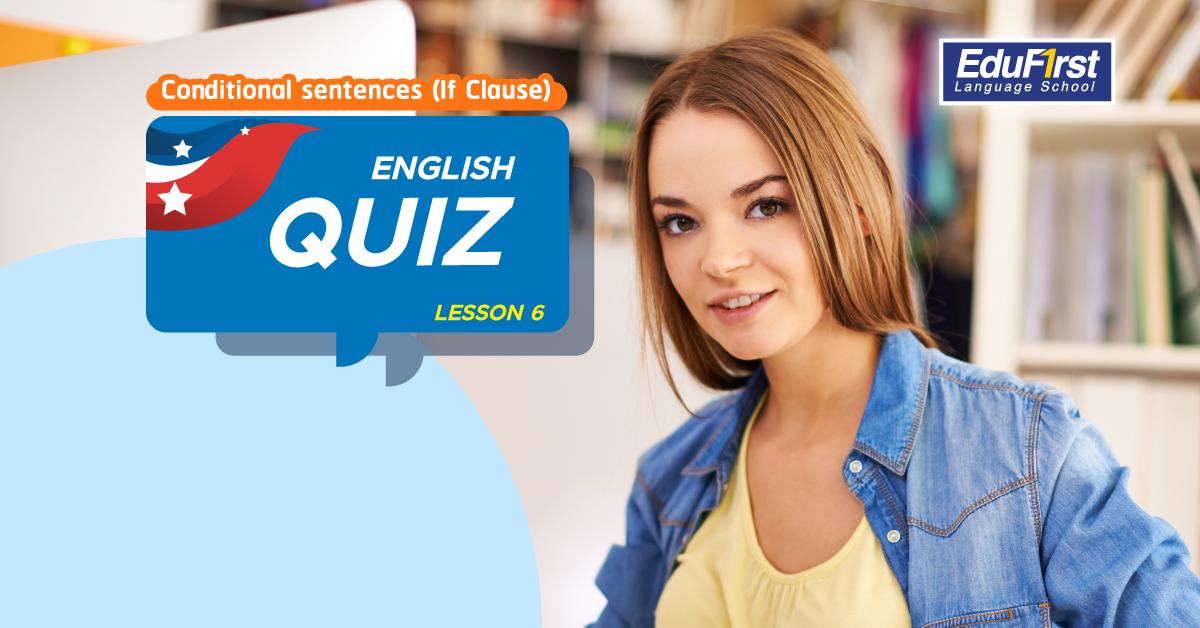 เรียนรู้รูปประโยค conditional sentences (If Clause) ใน แกรมม่าภาษาอังกฤษ - ติวภาษาอังกฤษ EduFirst School