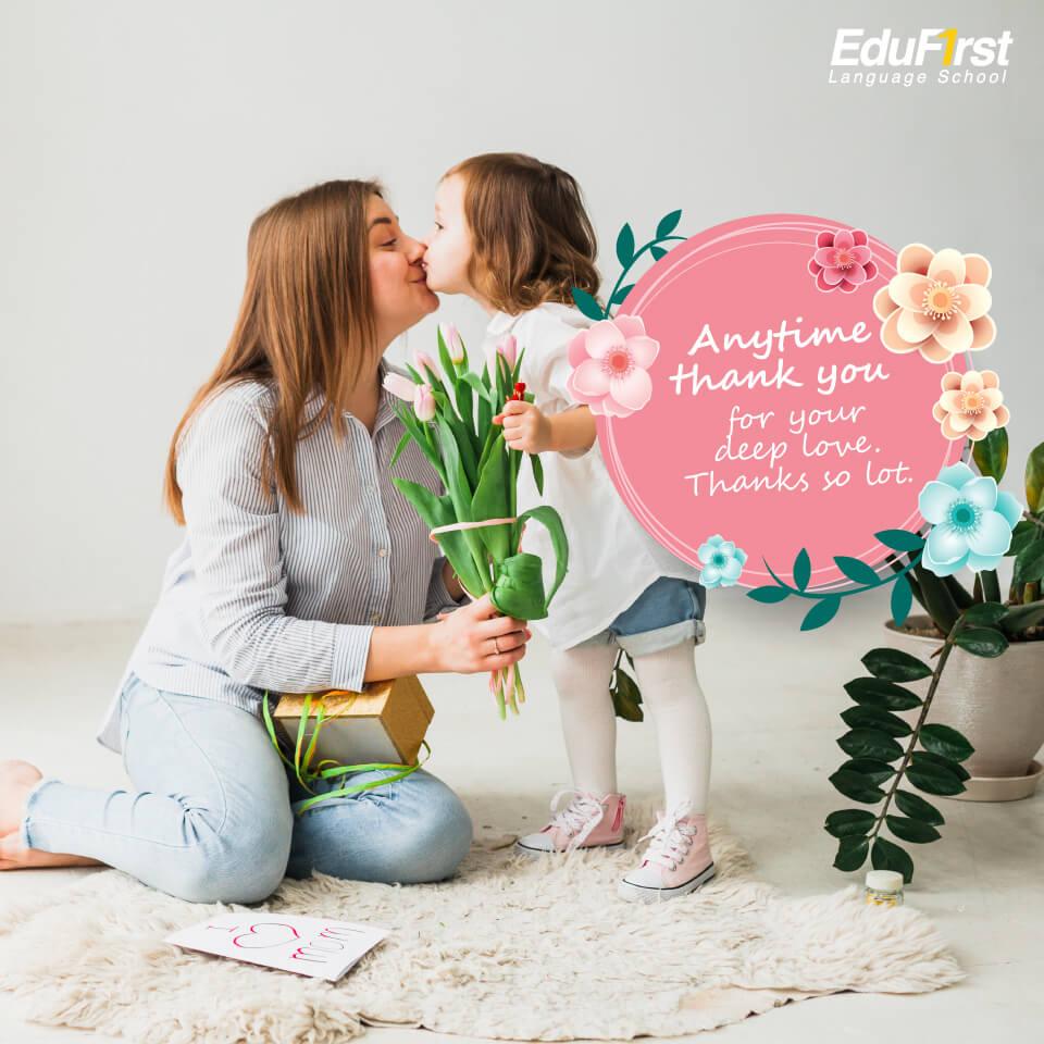 คําอวยพรวันแม่ ภาษาอังกฤษ  Anytime thank you for your deep love. Thanks so lot.- เรียนภาษาอังกฤษ คำบอกรักแม่ - โรงเรียนภาษาอังกฤษ EduFirst