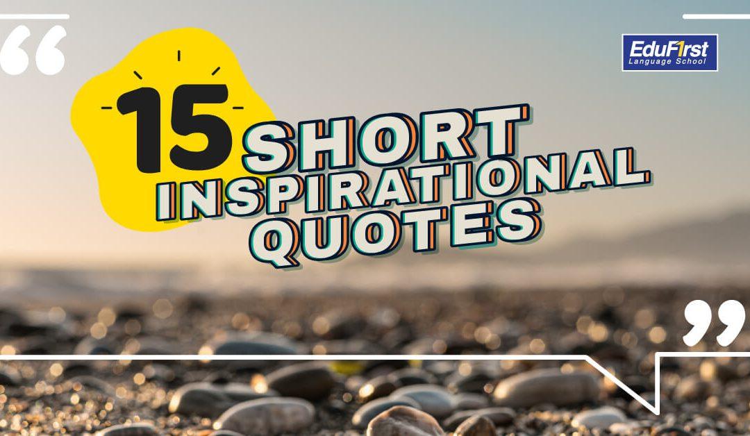 15 คำคมภาษาอังกฤษสั้นๆ ความหมายดีๆ ช่วยสร้างแรงบันดาลใจ5 (1)
