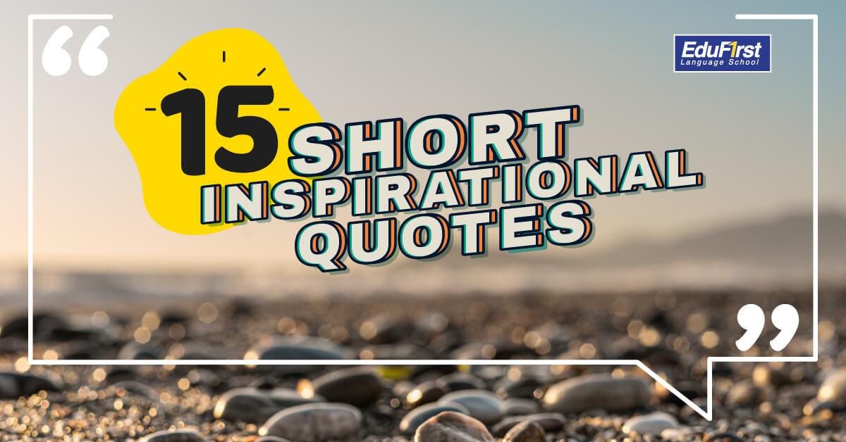 15 คําคมภาษาอังกฤษสั้นๆ ความหมายดีๆ สร้างแรงบันดาลใจ