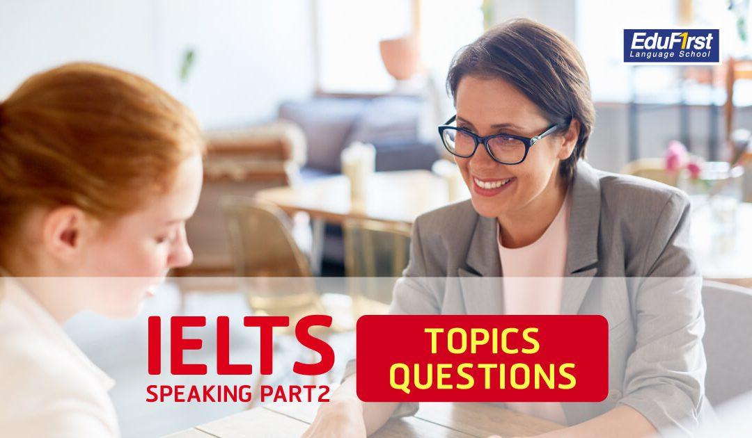 IELTS Speaking Part 2 หัวข้อและคำถาม แนะนำการพูดตอบคำถาม0 (0)