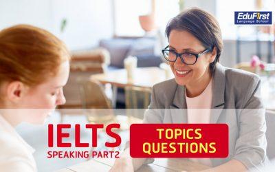 IELTS Speaking Part 2 หัวข้อและคำถาม แนะนำการพูดตอบคำถาม