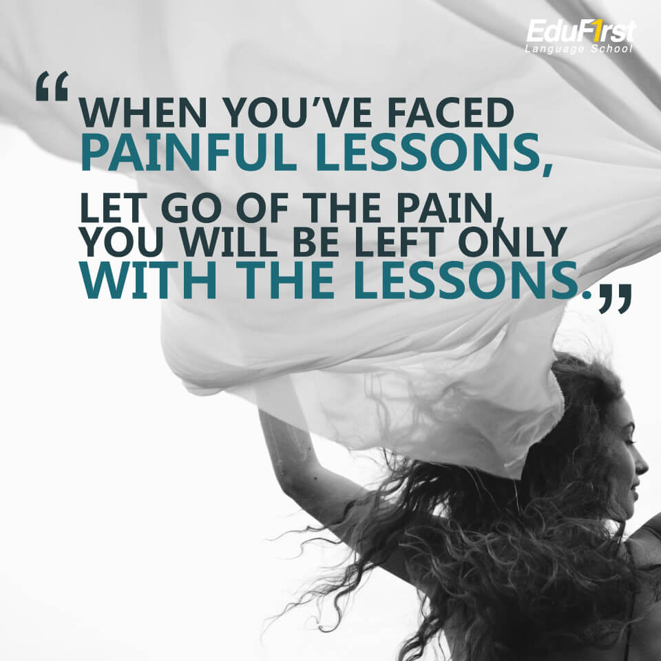 เรียนภาษาอังกฤษ จากคำคม Quote When you've faced painful lessons, Let go of the pain, you will be left only with the lessons. แปลว่า เมื่อเจอบทเรียนที่เจ็บปวด ทิ้งความเจ็บปวดไป เหลือไว้แค่บทเรียน