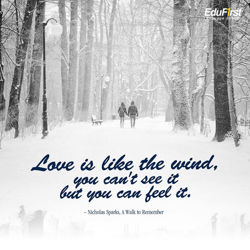 คำคมความรัก ภาษาอังกฤษ Love is like the wind, you can't see it but you can feel it. ความรักเหมือนสายลม คุณไม่สามารถมองเห็นแต่รับรู้ได้ - เรียนภาษาอังกฤษ ประโยคบอกรักภาษาอังกฤษ