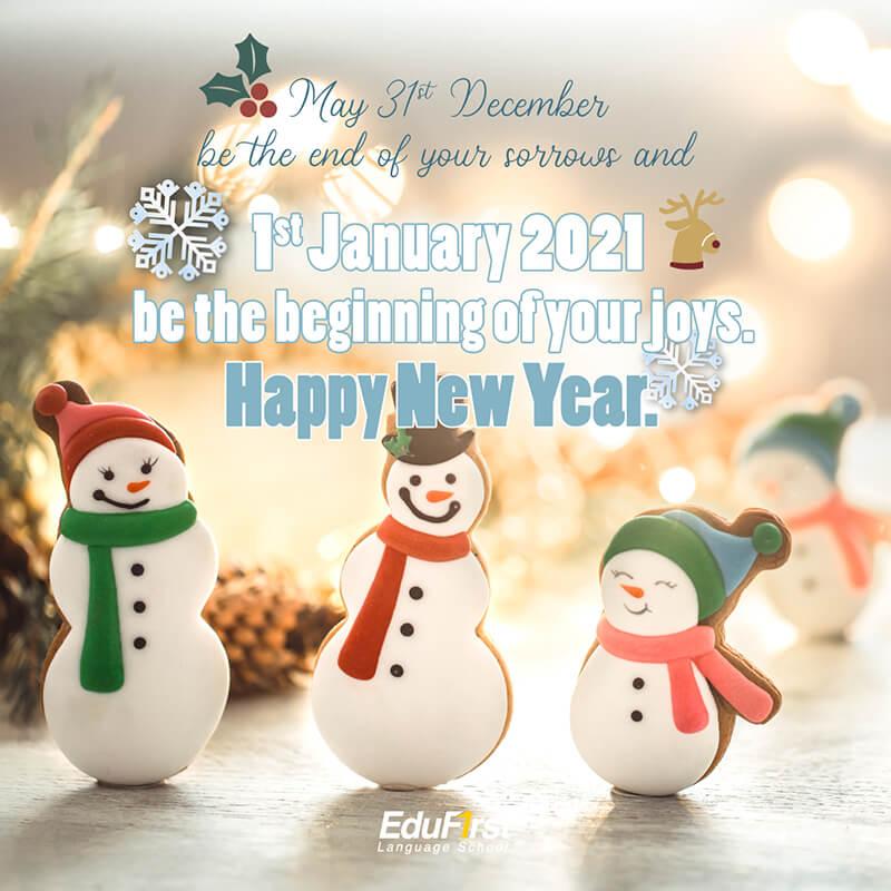 คำอวยพรปีใหม่ ภาษาอังกฤษ 2564 แปลไทย  - May 31st December be the end of your sorrows and 1st January 2021 be the beginning of your joys. Happy New year.. อวยพรปีใหม่ โรงเรียนสอนภาษาอังกฤษ EduFirst