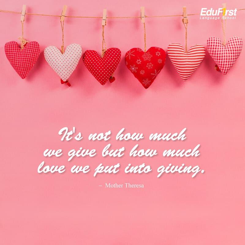 คำคมความรักภาษาอังกฤษ Love Quotes  - It's not how much we give but how much love we put into giving. - เรียนภาษาอังกฤษ จากคำคมดีๆ โรงเรียนสอนภาษาอังกฤษ EduFirst