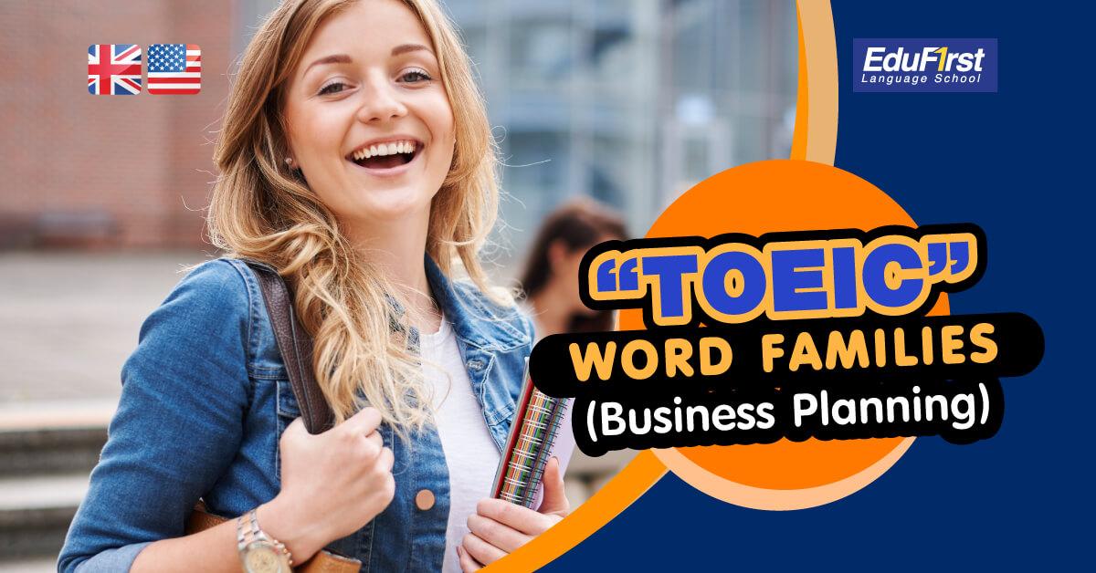 คำศัพท์ TOEIC Business Planning ชุดคำศัพท์โทอิค ที่ออกสอบ - TOEIC แปลภาษาอังกฤษ โรงเรียนสอนภาษาอังกฤษ EduFirst